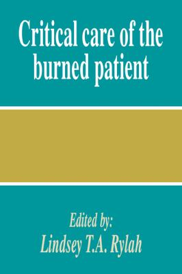 Critical Care of the Burned Patient   2008 9780521047531 Front Cover