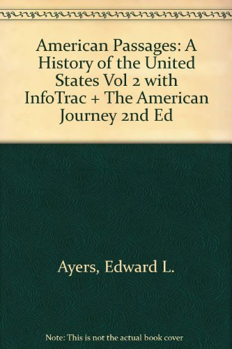 American Passages: A History of the United States Vol 2 with InfoTrac + The American Journey 2nd Ed:  2nd 2006 9780618914531 Front Cover