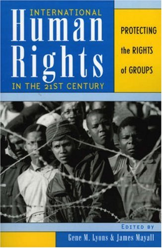 International Human Rights in the 21st Century Protecting the Rights of Groups  2002 9780742523531 Front Cover