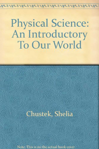 Physical Science an Introduction to Our World   2001 (Revised) 9780757501531 Front Cover