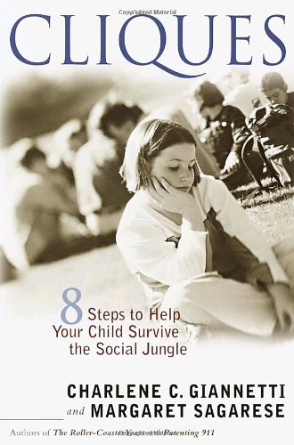 Cliques Eight Steps to Help Your Child Survive the Social Jungle  2001 9780767906531 Front Cover