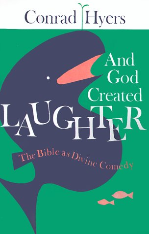 And God Created Laughter The Bible as Divine Comedy N/A edition cover