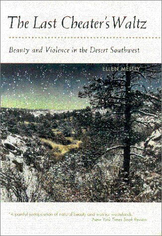 Last Cheater's Waltz Beauty and Violence in the Desert Southwest  2001 (Reprint) edition cover