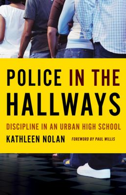 Police in the Hallways Discipline in an Urban High School  2011 edition cover