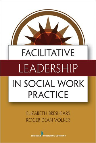 Facilitative Leadership in Social Work Practice   2013 9780826108531 Front Cover