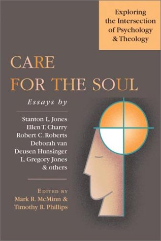 Care for the Soul Exploring the Intersection of Psychology and Theology  2001 edition cover