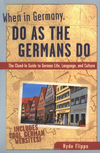 When in Germany, Do as the Germans Do The Clued-In Guide to German Life, Language, and Culture  2002 edition cover