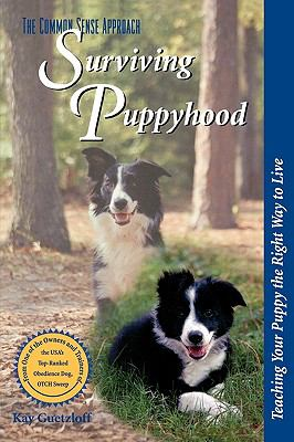 Surviving Puppyhood Teaching Your Puppy the Right Way to Live  1999 9780877193531 Front Cover