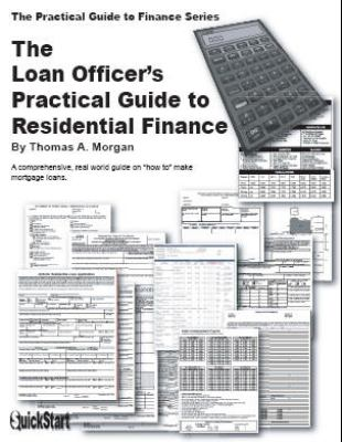 Loan Officer's Practical Guide to Residential Finance  21st 2007 (Revised) edition cover