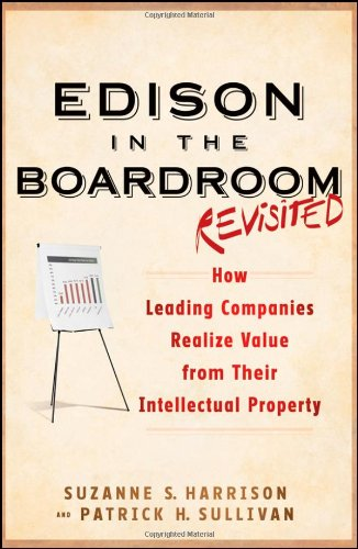 Edison in the Boardroom Revisited How Leading Companies Realize Value from Their Intellectual Property 2nd 2012 (Revised) edition cover