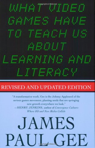What Video Games Have to Teach Us about Learning and Literacy  2nd 2008 (Revised) edition cover