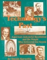Technology's Past: America's Industrial Revolution and the People Who Delivered the Goods  2008 edition cover