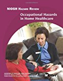 Occupational Hazards in Home Healthcare  N/A 9781493592531 Front Cover