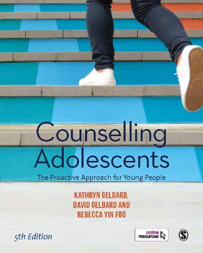 Counselling Adolescents The Proactive Approach for Young People 5th 2020 9781526463531 Front Cover