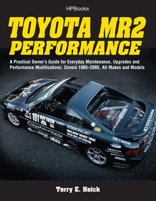 Toyota MR2 Performance HP1553 A Practical Owner's Guide for Everyday Maintenance, Upgrades and Performance Modifications. Covers 1985-2005, All Makes and Models N/A 9781557885531 Front Cover