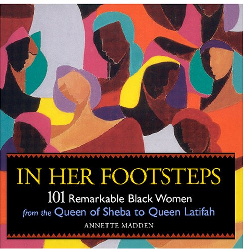 In Her Footsteps 101 Remarkable Black Women from the Queen of Sheba to Queen Latifa  2000 edition cover