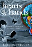 Hearts and Hands, Second Edition Creating Community in Violent Times 2nd 2014 9781609805531 Front Cover