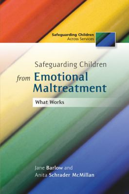 Safeguarding Children from Emotional Maltreatment What Works  2010 9781849050531 Front Cover