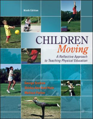 Children Moving A Reflective Approach to Teaching Physical Education 9th 2013 edition cover