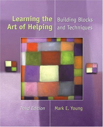 Learning the Art of Helping Building Blocks and Techniques 3rd 2005 edition cover