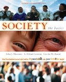 Society The Basics, Fourth Canadian Edition with MySocLab and PeerScholar 4th 2009 9780135049532 Front Cover