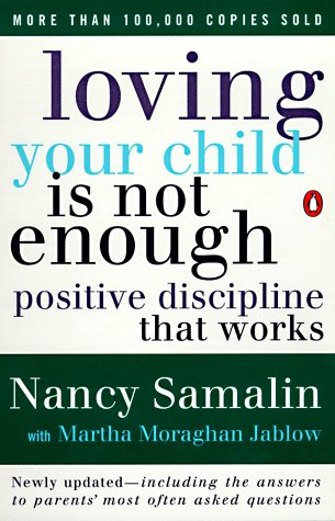 Loving Your Child Is Not Enough Positive Discipline That Works Revised edition cover