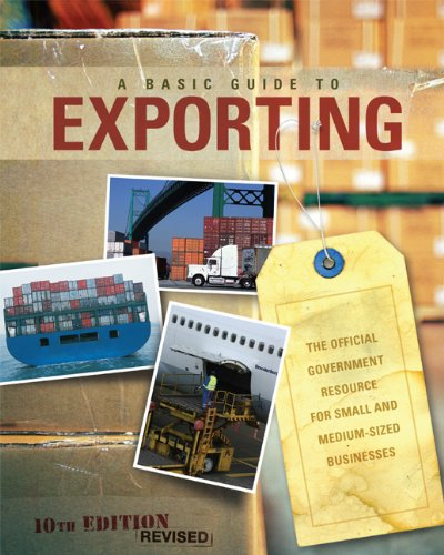 Basic Guide to Exporting The Official Government Resource for Small and Medium-Sized Businesses:The Official Government Resource for Small and Medium-Sized Businesses 10th 2011 edition cover