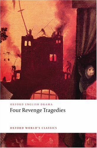 Four Revenge Tragedies   2008 9780199540532 Front Cover