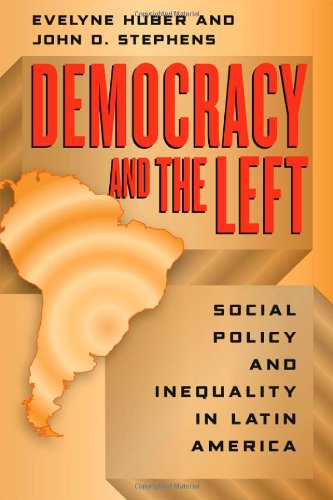 Democracy and the Left Social Policy and Inequality in Latin America  2012 edition cover