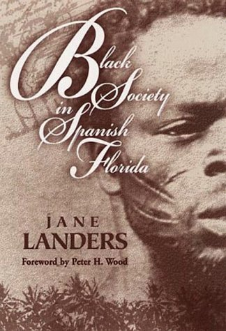 Black Society in Spanish Florida  N/A edition cover