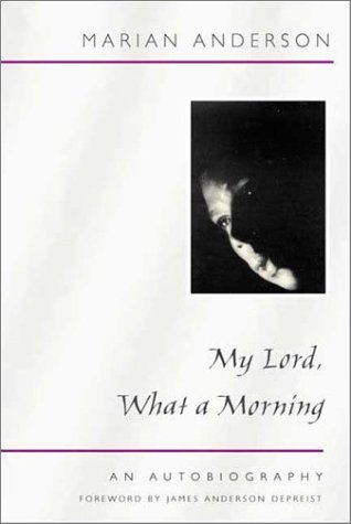 My Lord, What a Morning An Autobiography  2001 9780252070532 Front Cover