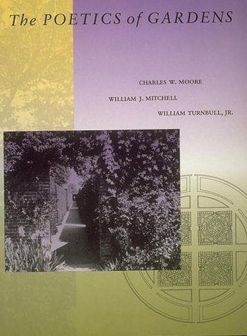 Poetics of Gardens   1993 9780262631532 Front Cover