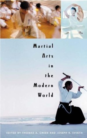 Martial Arts in the Modern World   2003 9780275981532 Front Cover