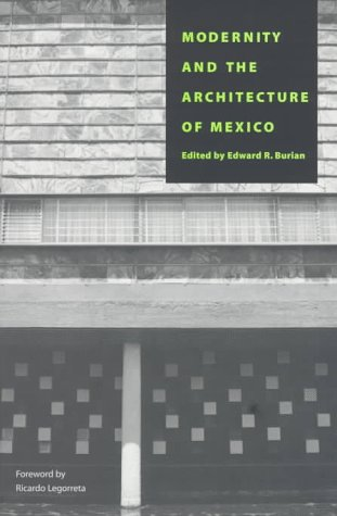 Modernity and the Architecture of Mexico   1997 9780292708532 Front Cover