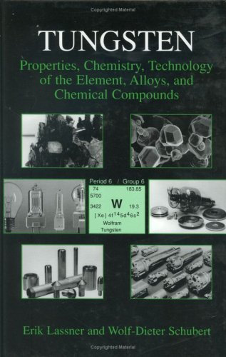Tungsten Properties, Chemistry, Technology of the Element, Alloys, and Chemical Compounds  1999 9780306450532 Front Cover