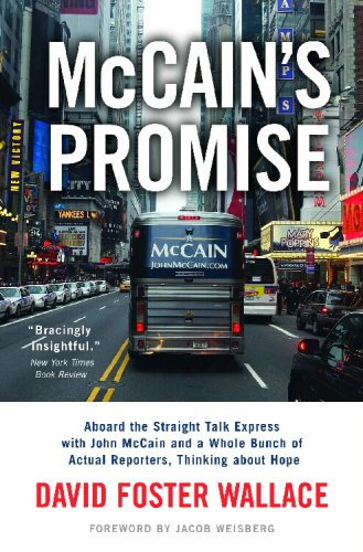 McCain's Promise Aboard the Straight Talk Express with John McCain and a Whole Bunch of Actual Reporters, Thinking about Hope  2008 edition cover