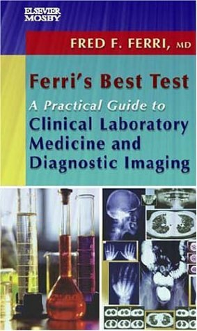 Ferri's Best Test A Practical Guide to Clinical Laboratory Medicine and Diagnostic Imaging  2004 edition cover
