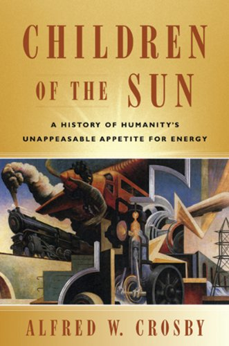 Children of the Sun A History of Humanity's Unappeasable Appetite for Energy  2006 edition cover