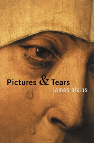 Pictures and Tears A History of People Who Have Cried in Front of Paintings  2002 edition cover