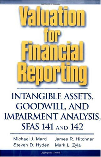 Valuation for Financial Reporting Intangible Assets, Goodwill, and Impairment Analysis, SFAS 141 And 142  2002 9780471237532 Front Cover