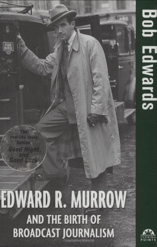 Edward R. Murrow and the Birth of Broadcast Journalism   2004 edition cover
