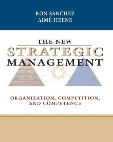 New Strategic Management Organization, Competition, and Competence  2004 9780471899532 Front Cover