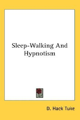 Sleep-Walking and Hypnotism  N/A edition cover