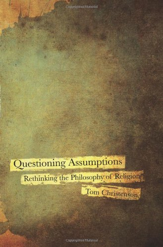 Questioning Assumptions Rethinking the Philosophy of Religion  2011 edition cover