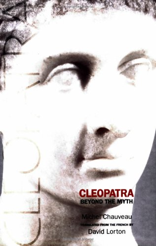 Cleopatra Beyond the Myth  2004 9780801489532 Front Cover