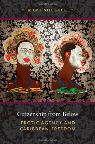 Citizenship from Below Erotic Agency and Caribbean Freedom  2012 edition cover