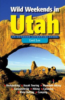 Wild Weekends in Utah   2005 9780881506532 Front Cover