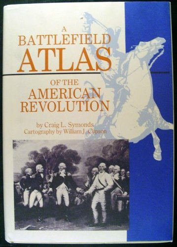 Battlefield Atlas of the American Revolution 2nd 9780933852532 Front Cover