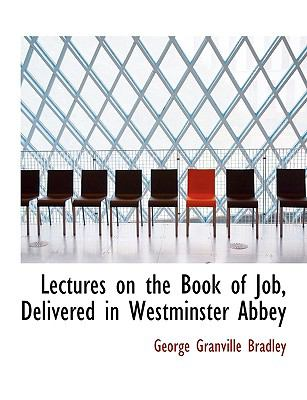 Lectures on the Book of Job, Delivered in Westminster Abbey N/A 9781115277532 Front Cover