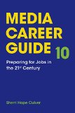 Media Career Guide Preparing for Jobs in the 21st Century 10th 2015 edition cover